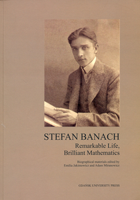 Stefan Banach: Remarkable Life, Brilliant Mathematics cover image