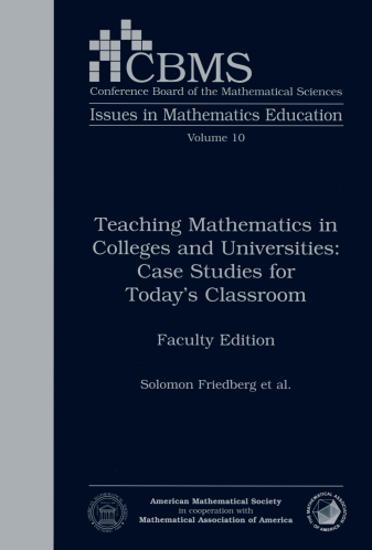 Teaching Mathematics in Colleges and Universities: Case Studies for Today's Classroom: Faculty Edition cover image