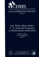 One Field, Many Paths: U. S. Doctoral Programs in Mathematics Education