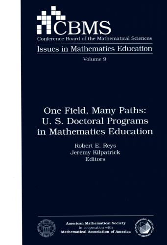 One Field, Many Paths: U. S. Doctoral Programs in Mathematics Education cover image