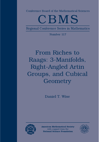 From Riches to Raags: 3-Manifolds, Right-Angled Artin Groups, and Cubical Geometry cover image