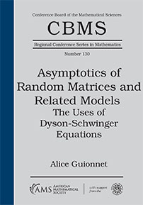 Asymptotics of Random Matrices and Related Models: The Uses of Dyson-Schwinger Equations cover image