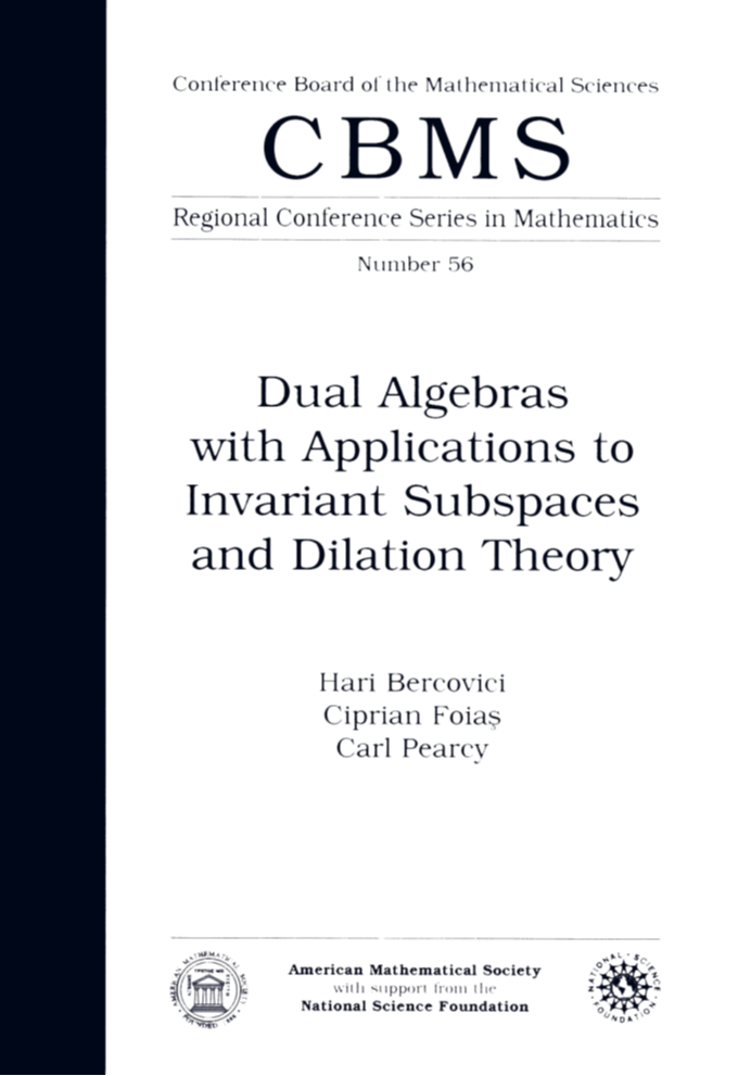 Dual Algebras with Applications to Invariant Subspaces and Dilation Theory (Cbms Regional Conference