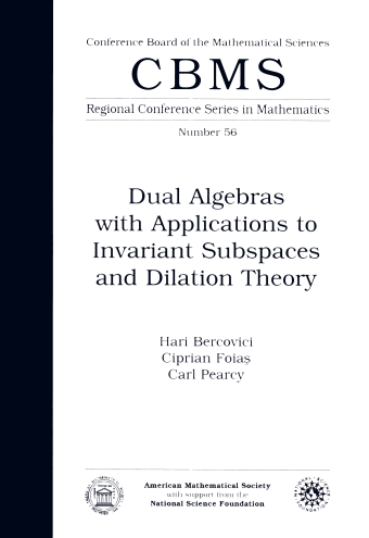 Dual Algebras with Applications to Invariant Subspaces and Dilation Theory cover image