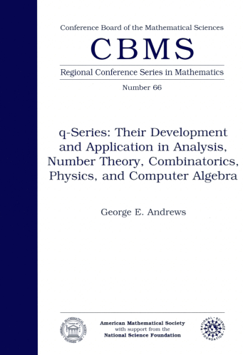 $q$-Series: Their Development and Application in Analysis, Number Theory, Combinatorics, Physics and Computer Algebra cover image
