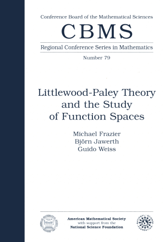 Littlewood-Paley Theory and the Study of Function Spaces cover image