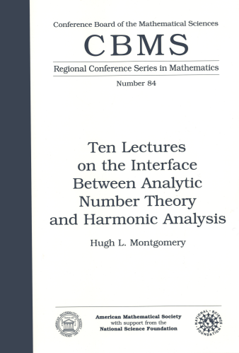 Ten Lectures on the Interface between Analytic Number Theory and Harmonic Analysis cover image