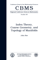 Index Theory, Coarse Geometry, and Topology of Manifolds