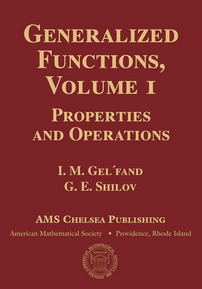 Generalized Functions, Volume 1: Properties and Operations cover image