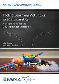Tactile Learning Activities in Mathematics: A Recipe Book for the Undergraduate Classroom cover image