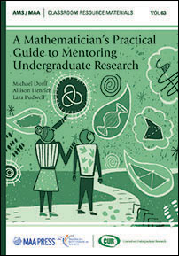 A Mathematician's Practical Guide to Mentoring Undergraduate Research cover image