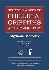 Selected Works of Phillip A. Griffiths with Commentary: Algebraic Geometry cover image