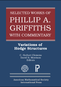 Selected Works of Phillip A. Griffiths with Commentary: Variations of Hodge Structures cover image