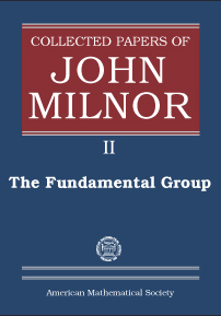 Collected Papers of John Milnor: II. The Fundamental Group cover image