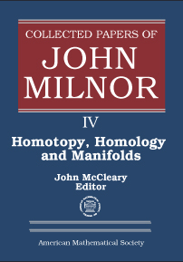 Collected Papers of John Milnor: IV. Homotopy, Homology and Manifolds cover image