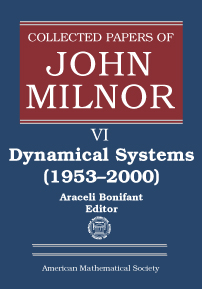 Collected Papers of John Milnor: VI. Dynamical Systems (1953-2000) cover image