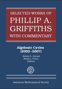 Selected Works of Phillip A. Griffiths with Commentary: Algebraic Cycles (2003-2007) cover image