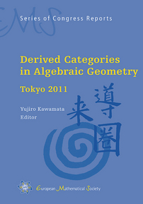 Derived Categories in Algebraic Geometry -- Tokyo 2011 cover image