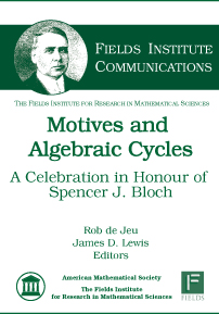 Motives and Algebraic Cycles: A Celebration in Honour of Spencer J. Bloch cover image