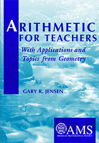 Arithmetic for Teachers: With Applications and Topics from Geometry cover image