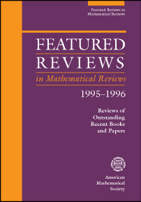 Featured Reviews in Mathematical Reviews 1995–1996