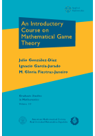 An Introductory Course on Mathematical Game Theory