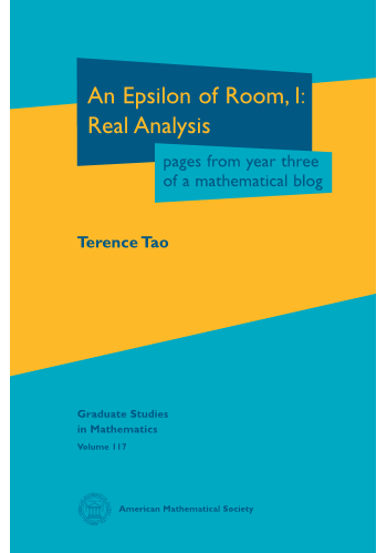 An Epsilon of Room, I: Real Analysis: pages from year three of a mathematical blog cover image