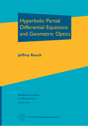Hyperbolic Partial Differential Equations and Geometric Optics cover image