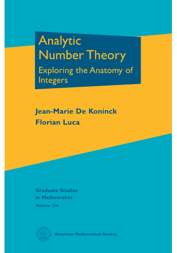 Analytic Number Theory: Exploring the Anatomy of Integers cover image