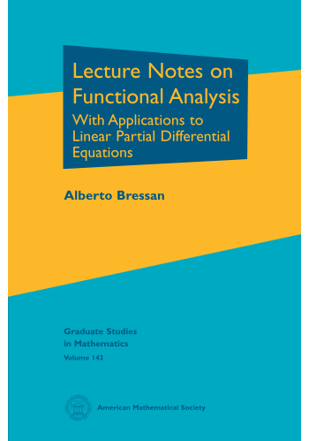 Lecture Notes on Functional Analysis: With Applications to Linear Partial Differential Equations cover image