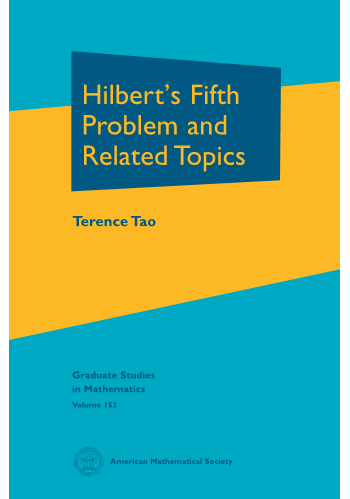 Hilbert's Fifth Problem and Related Topics cover image