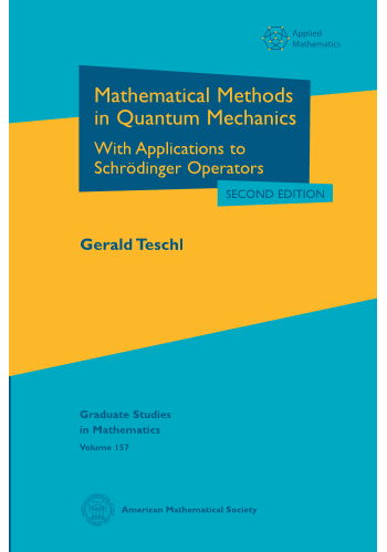 Mathematical Methods in Quantum Mechanics: With Applications to Schrodinger Operators, Second Edition cover image