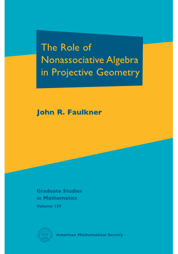The Role of Nonassociative Algebra in Projective Geometry cover image