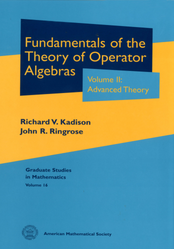 Fundamentals of the Theory of Operator Algebras. Volume II: Advanced Theory cover image