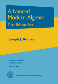 Advanced Modern Algebra: Third Edition, Part 1 cover image