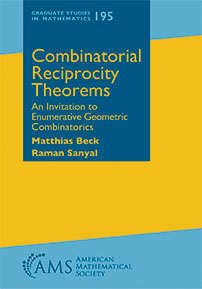 Combinatorial Reciprocity Theorems: An Invitation to Enumerative Geometric Combinatorics cover image