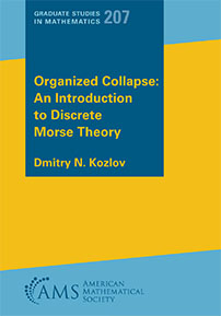 Organized Collapse: An Introduction to Discrete Morse Theory cover image