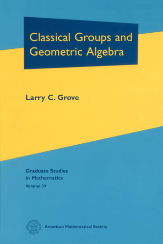 Classical Groups and Geometric Algebra cover image