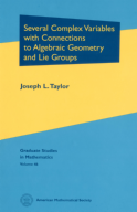Several Complex Variables with Connections to Algebraic Geometry and Lie Groups