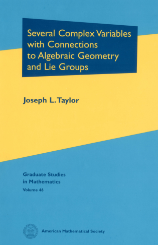 Several Complex Variables with Connections to Algebraic Geometry and Lie Groups cover image