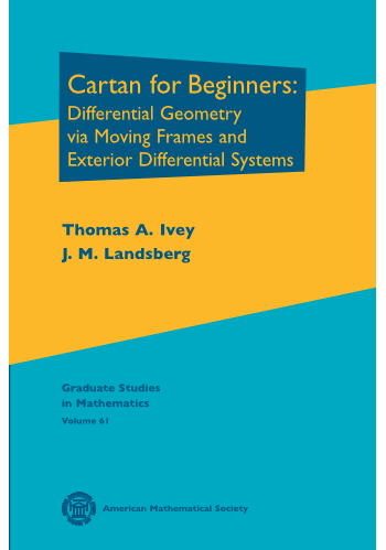 Cartan for Beginners: Differential Geometry via Moving Frames and Exterior Differential Systems cover image