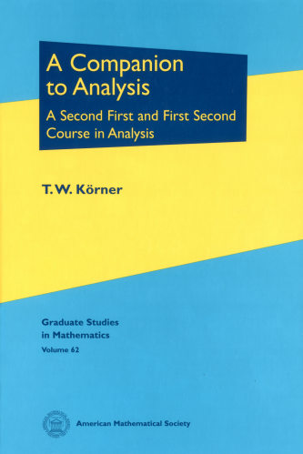 A Companion to Analysis: A Second First and First Second Course in Analysis cover image