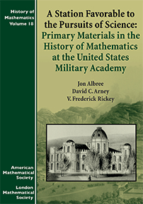A Station Favorable to the Pursuits of Science: Primary Materials in the History of Mathematics at the United States Military Academy cover image