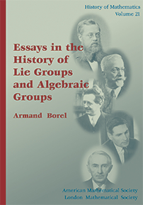 Essays in the History of Lie Groups and Algebraic Groups cover image