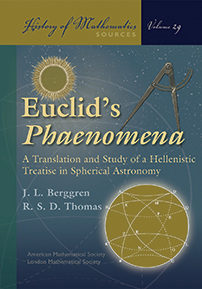 Euclid's Phaenomena: A Translation and Study of a Hellenistic Treatise in Spherical Astronomy cover image