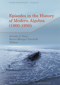 Episodes in the History of Modern Algebra (1800-1950) cover image