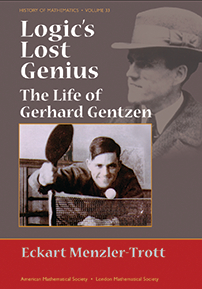 Logic's Lost Genius: The Life of Gerhard Gentzen cover image