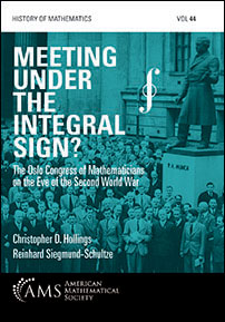 Meeting under the Integral Sign?: The Oslo Congress of Mathematicians on the Eve of the Second World War cover image