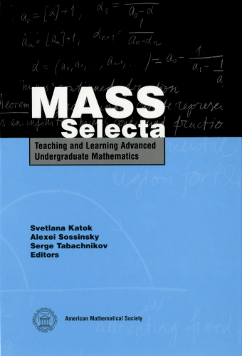 MASS Selecta: Teaching and Learning Advanced Undergraduate Mathematics cover image