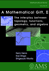 A Mathematical Gift, II: The interplay between topology, functions, geometry, and algebra cover image